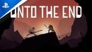 Unto The End - Release Date Trailer   PS4