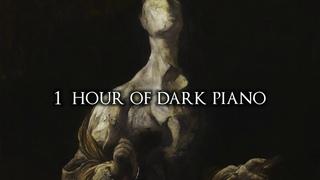 1 Hour of Dark Piano Music III   Dark Piano For Dark Writing