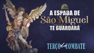 Terço do Combate 29/05 | A Espada de São Miguel te guardará | Exército de São Miguel