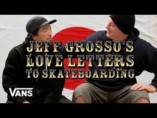 Grosso Forever: Loveletter To Japan   Skate   VANS