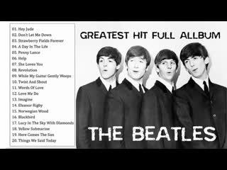 The Beatles Greatest Hits Full Playlist - Best Of The Beatles Full Album 2019 (360p)