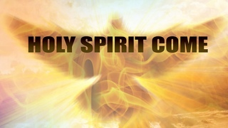 HOLY SPIRIT COME-PROPHETIC WORSHIP-SINGING IN TONGUES-SPONTANEOUS WORSHIP