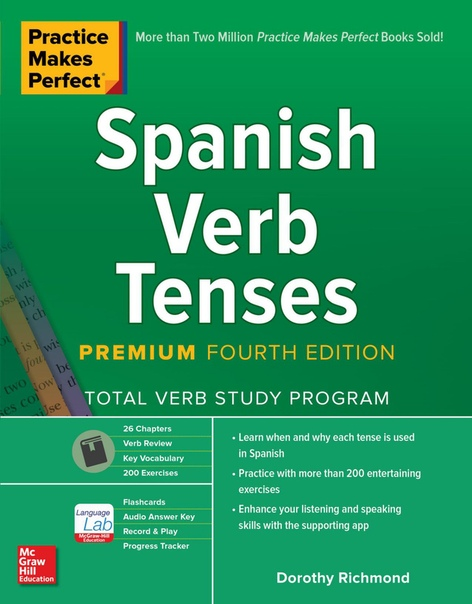 Practice Makes Perfect, Spanish Verb Tenses, Premium 4th Edition by Dorothy Richmond