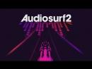 Audiosurf 2 (Imagine Dragons - Shots). 100%