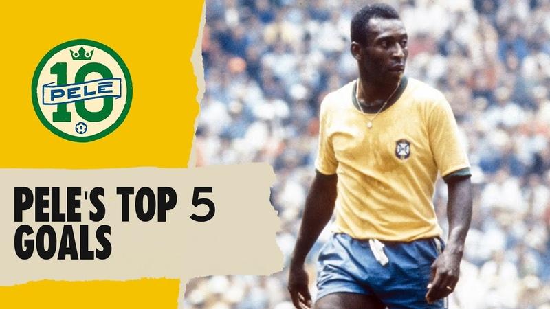 Pele's Top 5 Goals FIFA World Cup