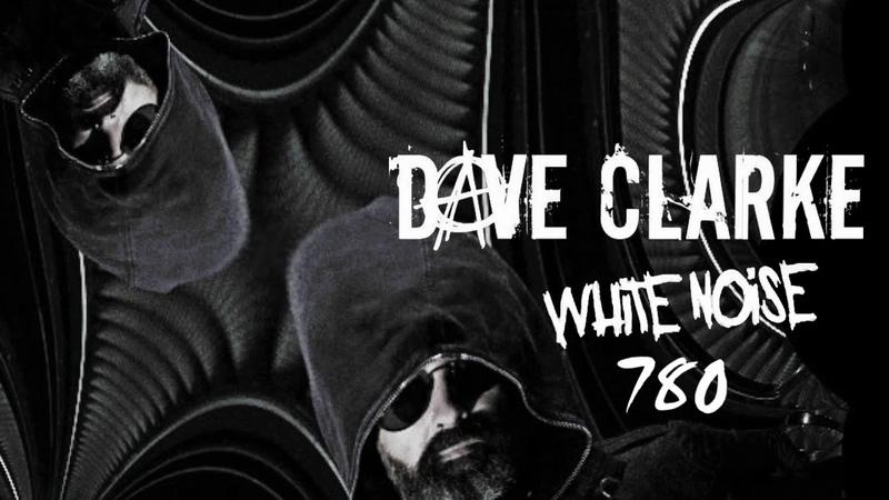 Dave Clarke's Whitenoise 780