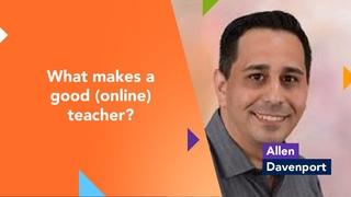 What makes a good (online) teacher? - Allen Davenport