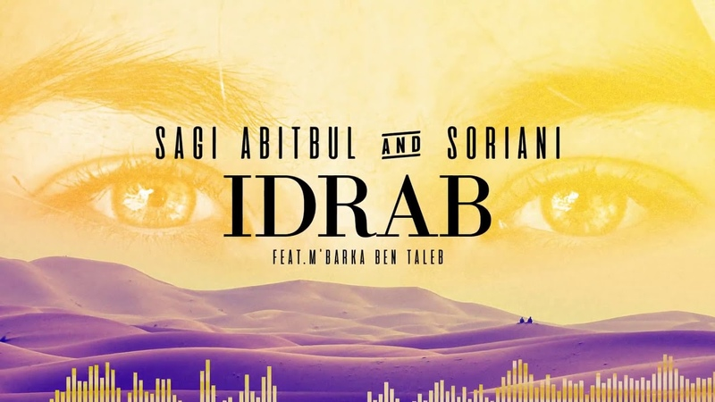 Sagi Abitbul Soriani feat M'Barka Ben Taleb Idrab Audio смотреть онлайн без регистрации