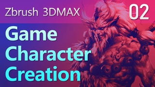 Game Character Creation Workflow-Zbrush Sculpt 3D Modeling-Retopo & Textures 3DMAX_Tutorial_Part02