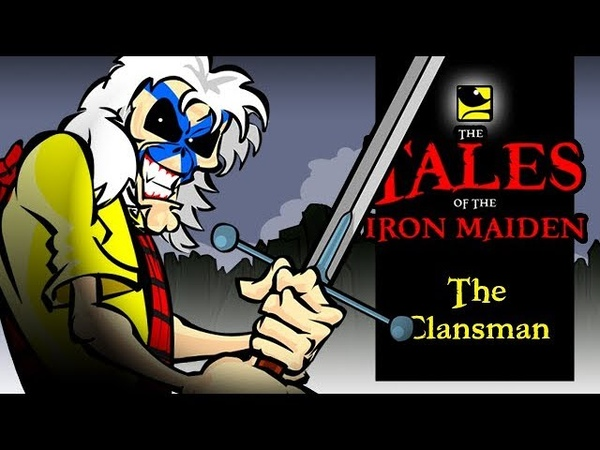 The Tales Of The Iron Maiden THE CLANSMAN