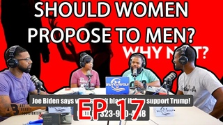 "Episode 17 topics: Joe Biden ""You ain't black"",  What's a male BBW? Women proposing to men?"