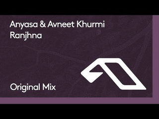 Anyasa & Avneet Khurmi - Ranjhna