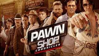 Pawn Shop Chronicles (2013)  (1080p)