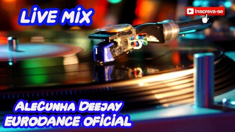 Eurodance 90's Mixed by AleCunha Deejay Volume 51 Live Mix