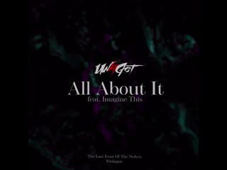 Un4Get Feat. Imagine This - All About It