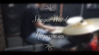 Shayne Ward - No promises - drumcover by Evgeniy sifr Loboda