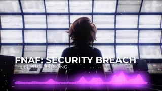 Fnaf Security Breach - Theme Song OST (Песня Фнаф 9 Трейлер Секьюрити Брич)