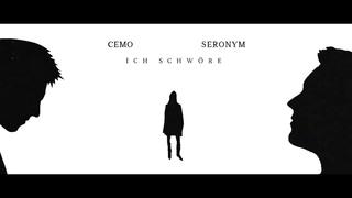CEMO x SERONYM - Ich schwöre (prod. Juice & Xhepi)