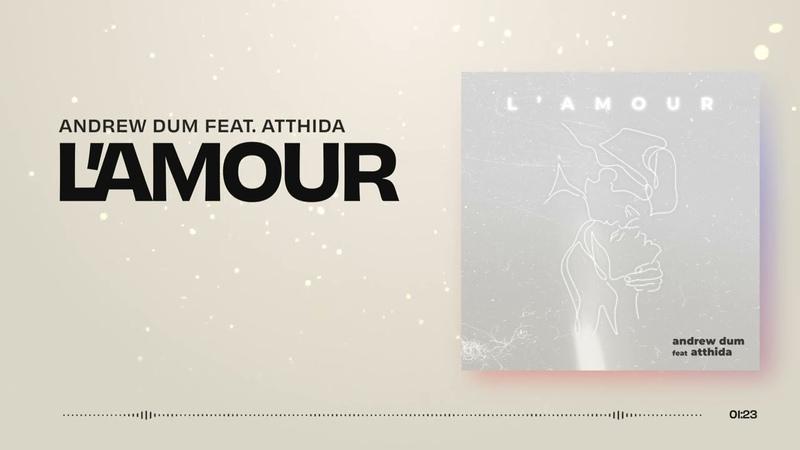 Andrew Dum feat Atthida L' amour