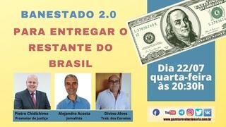 Banestado 2.0  para entregar o restante do Brasil