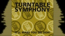 TURNTABLE SYMPHONY 'IT'LL MAKE YOU GO OOH!'