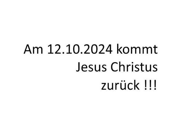 IESUS CHRISTUS GOTT kommt zum WELT JOM KIPPUR TAG DES GERICHTS am 12 10 2024 SABBAT zurück