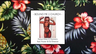 AUSTIN JAMES - Bound Me 2 Church (Kanye West X Nomero feat. Hozier & Ed Sheeran)
