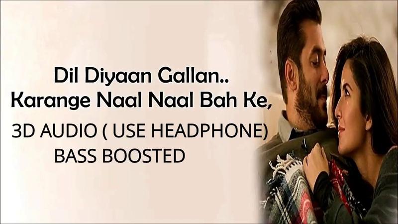 Dil Diyan Gallan 3D AUDIO | Tiger Zinda Hai | Salman Khan | Katrina Kaif | Atif Aslam