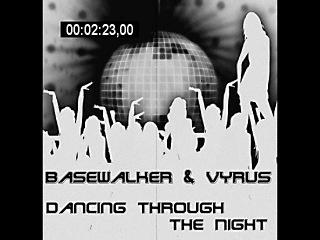 Basewalker Vyrus dancing through the night Dj FILLTER remix cut Redlight Media