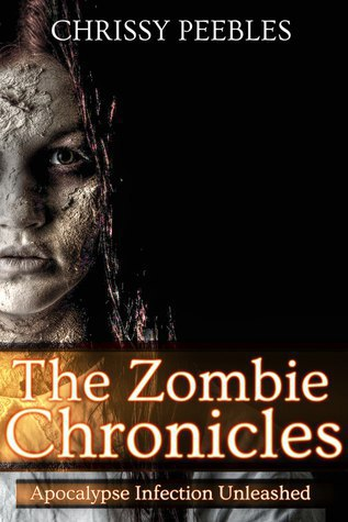 The Zombie Chronicles (Apocalypse Infection Unleashed
