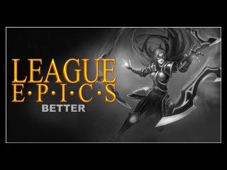 League Epics - Better