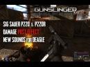 GUNSLINGER mod [ Sig-Sauer P220 damage posteffect deagle sounds