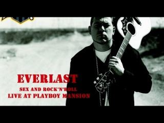Everlast - Sex and Rock'n'roll (live at Playboy Mansion)