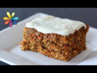 ТОРТ на завтрак? ЛЕГКО! – Морковный торт от Лизы Глинской