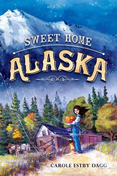 Carole Estby Dagg - Sweet Home Alaska