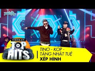 [VietNam Top Hits] Xếp Hình - Tăng Nhật Tuệ , Tino , Kop