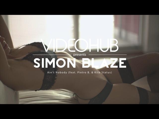 Simon Blaze - Aint Nobody (feat. Pietro B. Kite Status) (VideoHUB) enjoybeauty