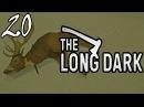 ДЖЕКИ СНОВА НА ОХОТЕ =survival let's play= The Long Dark Part 20 Выживание