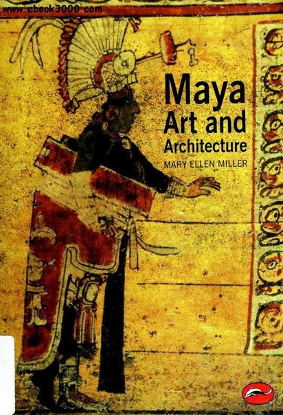 Maya Art and Architecture (World of Art)