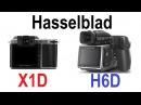 Hasselblad X1D vs Hasselblad H6D