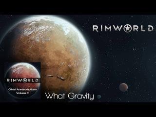 Rimworld OST - Vol. 2 12 - What Gravity - High Quality Soundtrack