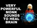 WARNING SECRET MONK SOUNDS FOR BRAIN BODY POWER RETUNES YOUR BRAIN FAST !