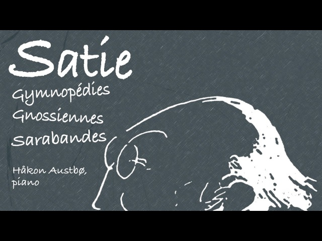 Erik Satie Gymnopédies Gnossiennes Full Album