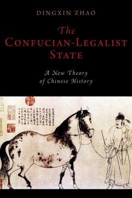 Zhao D The Confucian-Legalist State