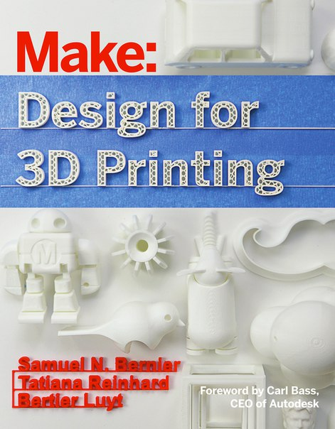 Make - Design for 3D Printing by Bernier