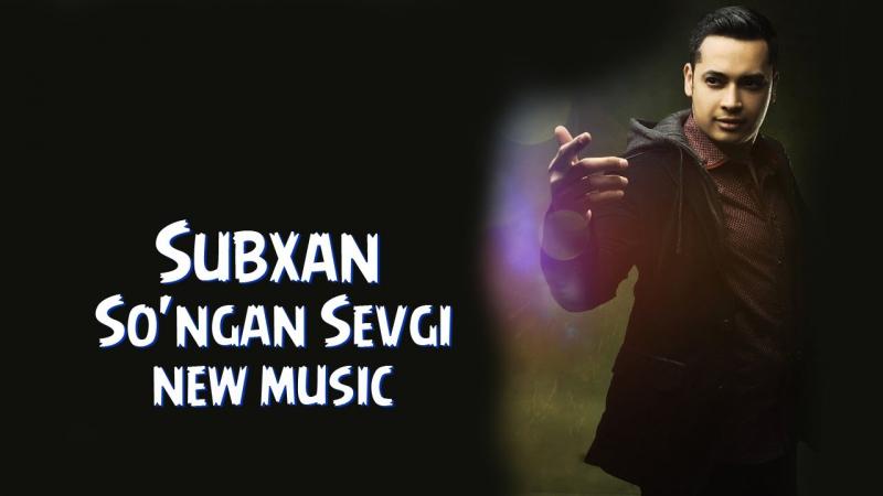 Subxan So'ngan sevgi music version