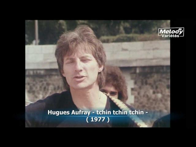 Hugues Aufray tchin tchin tchin ...
