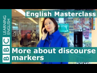 BBC Masterclass:  Words used to connect ideas - so to speak,  I mean...  (Discourse Markers 2)