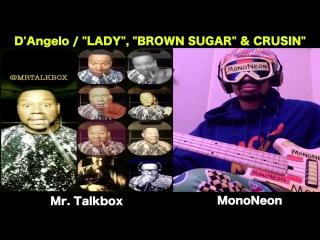 MonoNeon & Mr. Talkbox Play D'Angelo