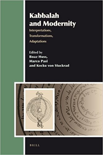 (Aries Book Series 10) Boaz Huss, Marco Pasi and Kocku von Stuckrad-Kabbalah and Modernity-Brill Academic Pub (2010)
